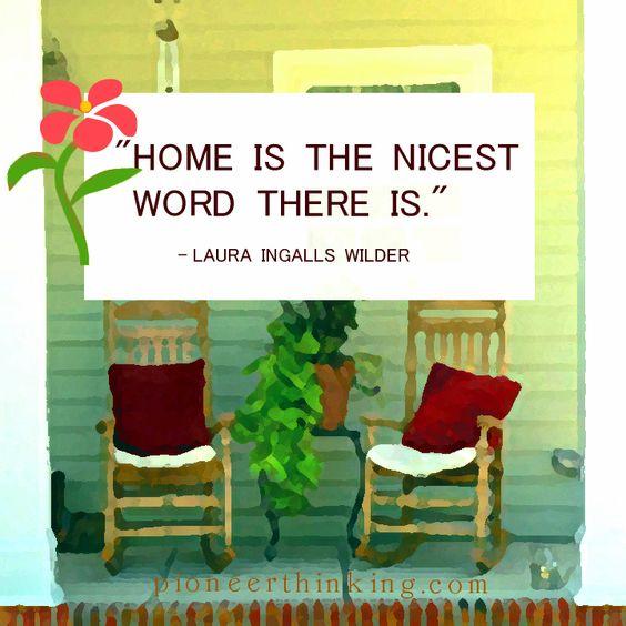 Home is - Laura Ingalls Wilder