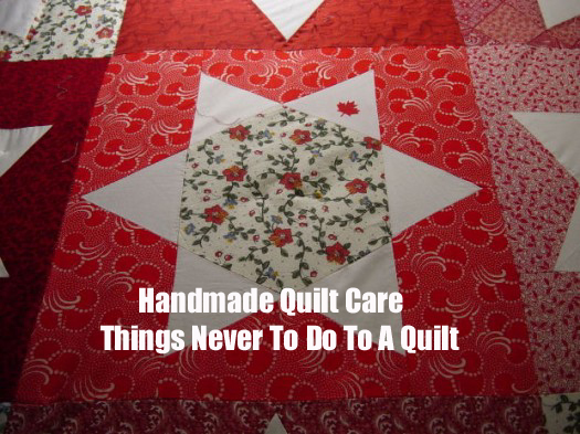 Handmade Quilt Care - Things Never To Do To A Quilt : quilt care - Adamdwight.com
