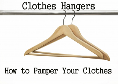 Clothes Hangers - Or How to Pamper Your Clothes