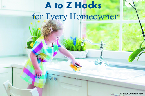 A to Z Hacks for Every Homeowner