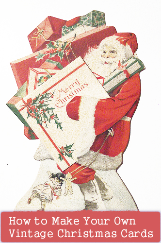 How to Make Your Own Vintage Christmas Cards