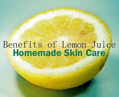 Benefits of Lemon Juice - Homemade Skin Care