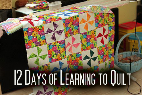 12 Days of Learning to Quilt