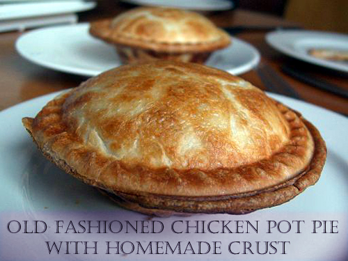 Old Fashioned Chicken Pot Pie with Homemade Crust Recipe