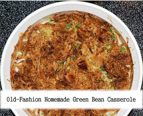 How To Make An Old-Fashion Homemade Green Bean Casserole