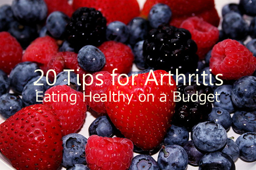 20 Tips for Arthritis - Eating Healthy on a Budget