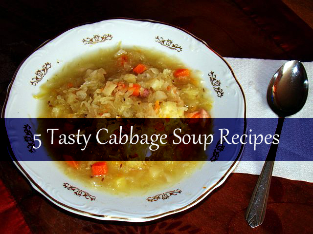 5 Tasty Cabbage Soup Recipes