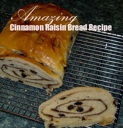 Amazing Cinnamon Raisin Bread Recipe