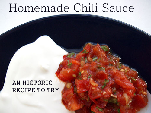 Homemade Chili Sauce Beats Anything in a Bottle: An Historic Recipe to Try