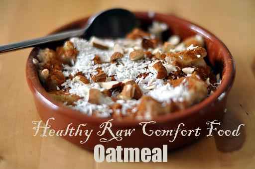 Healthy Raw Comfort Food: Oatmeal