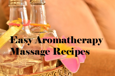 Easy Aromatherapy Massage Recipes You can Make in Minutes