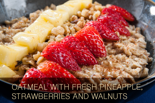 Oatmeal with Fresh Pineapple, Strawberries and Walnuts