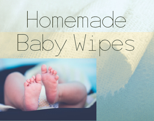 Making Homemade Baby Wipes