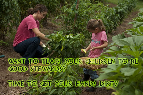 Want to Teach Your Children to Be Good Stewards? Time to Get Your Hands Dirty