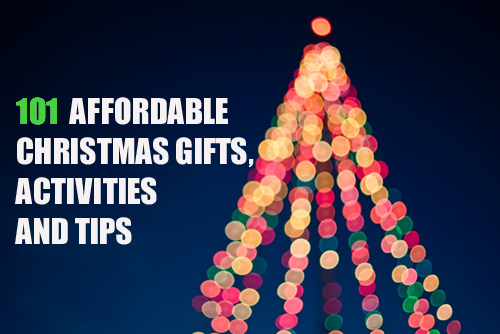 101 Affordable Christmas Gifts, Activities and Tips