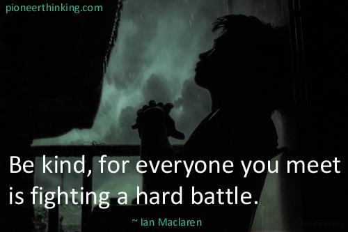 Be Kind - Ian Maclaren