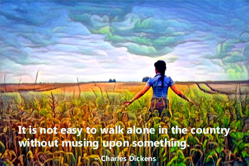 Not Easy to Walk Alone in The Country - Charles Dickens