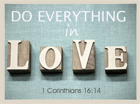 Do Everything in Love - Corithians