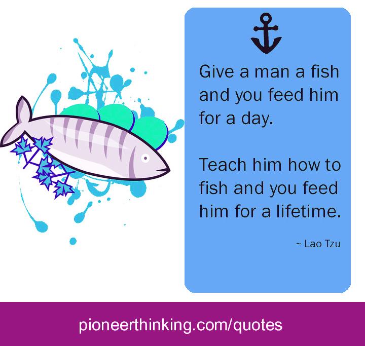 Teach a man to fish lao tzu for Teach a man to fish