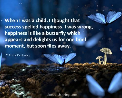 Happiness is Like a Butterfly - Anna Pavlova