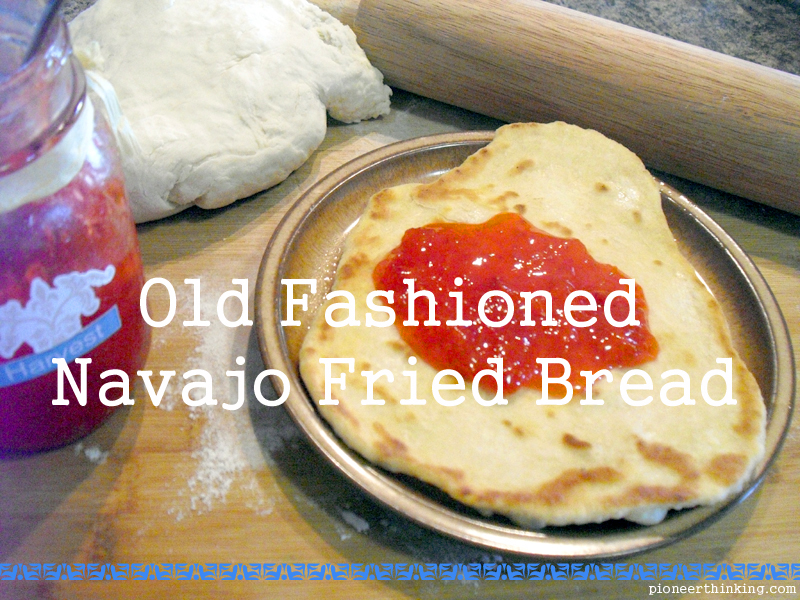 Old Fashioned Navajo Fried Bread