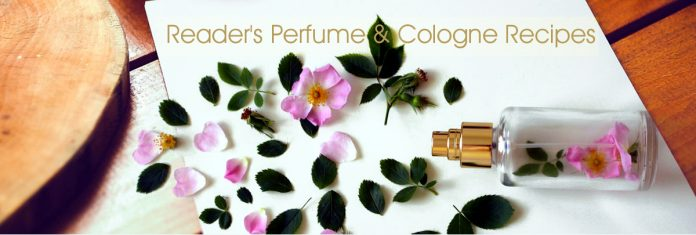Readers' Perfume and Cologne Recipes