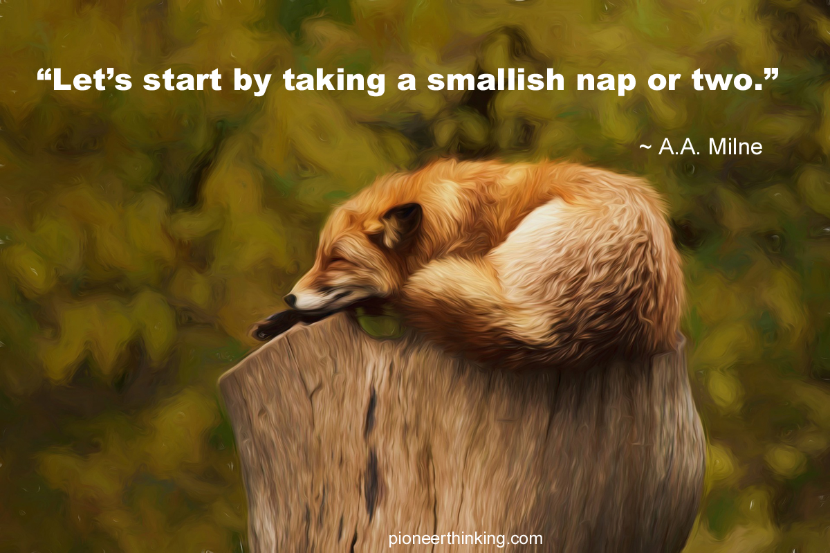 Let's Start with a Smallish Nap - A.A. Milne