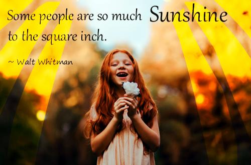 So much Sunshine - Walt Whitman