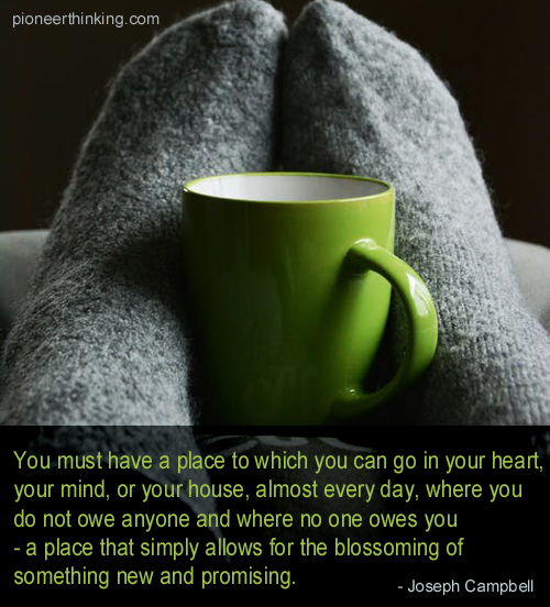 You Must Have a Place - Joseph Campbell