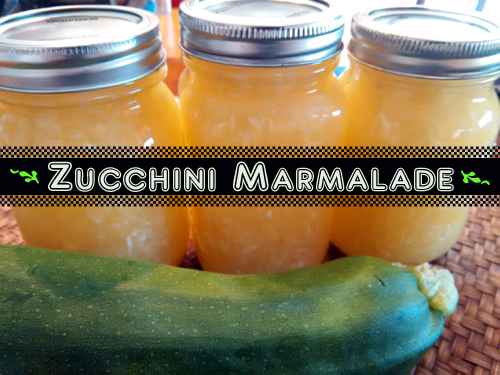Zucchini Marmalade - A Most Unusual Recipe